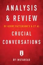 Analysis & Review of Kerry Patterson's & et al Crucial Conversations by Instaread ebook by Instaread