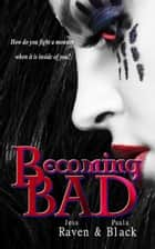 Becoming Bad ebook by Paula Black