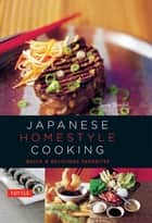 Japanese Homestyle Cooking - Quick and Delicious Favorites ebook by Susie Donald, Masano Kawana, Adrian Lander