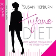 Hypnodiet - Lose weight, feel fabulous - the stress-free way audiobook by Susan Hepburn