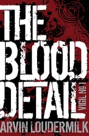 The Blood Detail ebook by Arvin Loudermilk