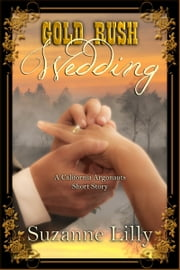 Gold Rush Wedding ebook by Suzanne Lilly
