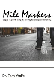 Mile Markers ebook by Dr. Tony Wolfe