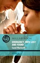 Emergency: Wife Lost and Found (Mills & Boon Medical) ebook by Carol Marinelli