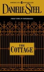 The Cottage - A Novel ebook by Danielle Steel