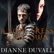 A Sorceress of His Own livre audio by Dianne Duvall