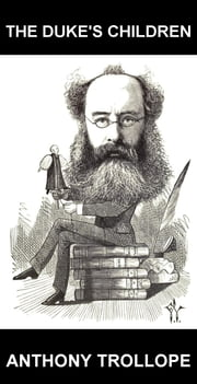 The Duke's Children [con Glosario en Español] ebook by Anthony Trollope,Eternity Ebooks