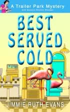 Best Served Cold ebook by Jimmie Ruth Evans