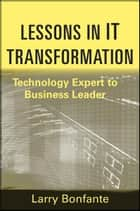 Lessons in IT Transformation ebook by Larry Bonfante