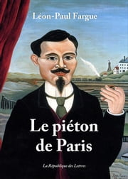 Le piéton de Paris eBook par Léon-Paul Fargue