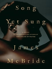 Song Yet Sung ebook by James McBride
