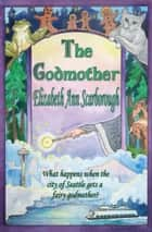 The Godmother ebook by Elizabeth A Scarborough