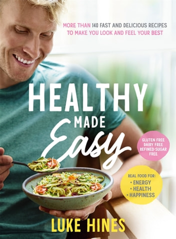 Healthy made easy ebook by luke hines 9781760554910 rakuten kobo healthy made easy ebook by luke hines fandeluxe