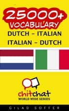 25000+ Vocabulary Dutch - Italian ebook by Gilad Soffer