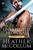 The Highlander's Unexpected Proposal ebook by Heather McCollum