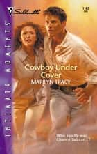 Cowboy Under Cover ebook by Marilyn Tracy