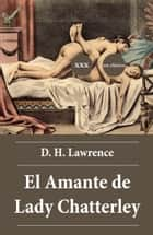El Amante de Lady Chatterley ebook by D. H. Lawrence