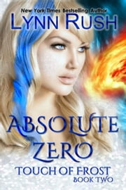 Absolute Zero - Touch of Frost, #2 ebook by Lynn Rush