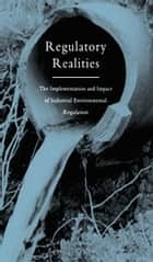 Regulatory Realities - The Implementation and Impact of Industrial Environmental Regulation ebook by Andrew Gouldson, Joseph Murphy