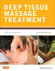 Deep Tissue Massage Treatment ebook by Jeffrey Simancek
