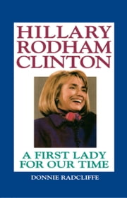 Hillary Rodham Clinton - The Evolution of a First Lady ebook by Donnie Radcliffe