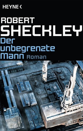 Der unbegrenzte Mann - Roman eBook by Robert Sheckley