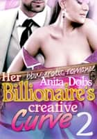 Her Billionaire's Creative Curve #2 (bbw Erotic Romance) ebook by
