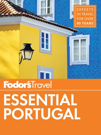 Fodor's Essential Portugal ebook by Fodor's Travel Guides