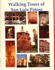 Walking Tours of San Luis Potosi ebook by William J. Conaway