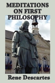 Meditation on First Philosophy ebook by Rene Descartes