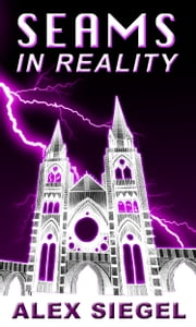 Seams in Reality ebook by Alex Siegel