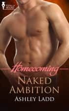 Naked Ambition ebook by Ashley Ladd