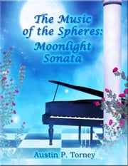 The Music of the Spheres ebook by Austin P. Torney
