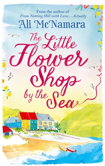 The Little Flower Shop by the Sea ebook by Ali McNamara