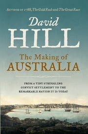 The Making of Australia ebook by David Hill