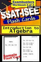 SSAT-ISEE Test Prep Algebra Review--Exambusters Flash Cards--Workbook 3 of 3 - SSAT Exam Study Guide ebook by SSAT Exambusters