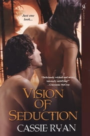 Vision of Seduction ebook by Cassie Ryan