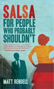 Salsa for People Who Probably Shouldn't ebook by Matt Rendell