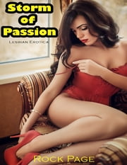 Lesbian Erotica: Storm of Passion ebook by Rock Page