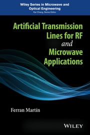 Artificial Transmission Lines for RF and Microwave Applications ebook by Ferran Martín