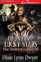 Counting Lucky Stars ebook by Dixie Lynn Dwyer