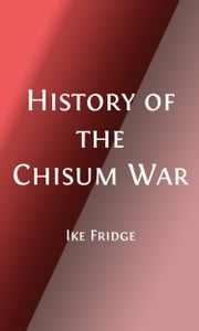 History of the Chisum War (Illustrated Edition) - or Life of Ike Fridge ebook by Ike Fridge,Jodie D. Smith