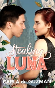 Stealing Luna ebook by Carla de Guzman