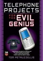Telephone Projects for the Evil Genius ebook by Thomas Petruzzellis