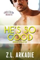 He's So Good: Robert & Carter - LOVE in the USA, #8 ebook by Z.L. Arkadie