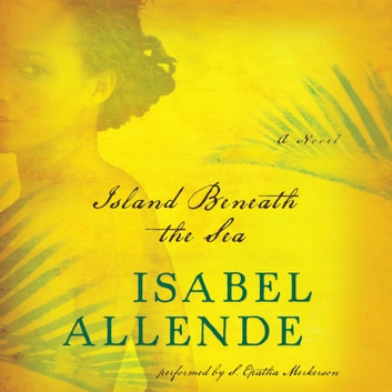 Island Beneath the Sea - A Novel audiobook by Isabel Allende