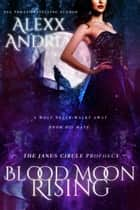 Blood Moon Rising (Urban Fantasy Romance) ebook by