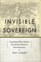 Invisible Sovereign ebook by Mark G. Schmeller