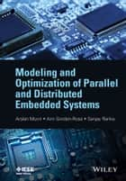 Modeling and Optimization of Parallel and Distributed Embedded Systems ebook by Arslan Munir,Ann Gordon-Ross,Sanjay Ranka