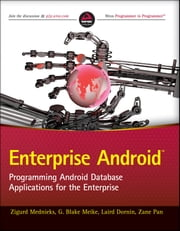 Enterprise Android - Programming Android Database Applications for the Enterprise ebook by Zigurd Mednieks,G. Blake Meike,Laird Dornin,Zane Pan
